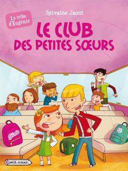 Le Club Des Petites Soeurs La Tribu D Eugenie Petite Soeur Soeur Club