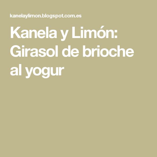 Kanela y Limón: Girasol de brioche al yogur