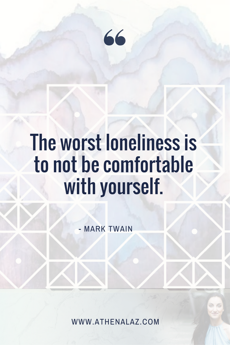 Loneliness Self Acceptance Self Love Mark Twain Inspirational Quotes Motivation Psychology Quotes Self Acceptance