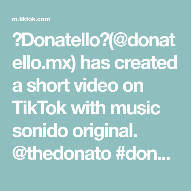 Donatello Donatello Mx Has Created A Short Video On Tiktok With Music Sonido Original Thedonato Donato Freefi En 2021 Alguien Como Tu Imagenes De Naruto Videos