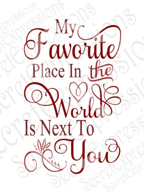 My Favorite Place Is Next To You Svg, Valentines Day Svg, Digital Cutting File, eps, png, JPEG, DXF, SVG Cricut, Svg Silhouette, Print File by SecretExpressionsSVG on Etsy