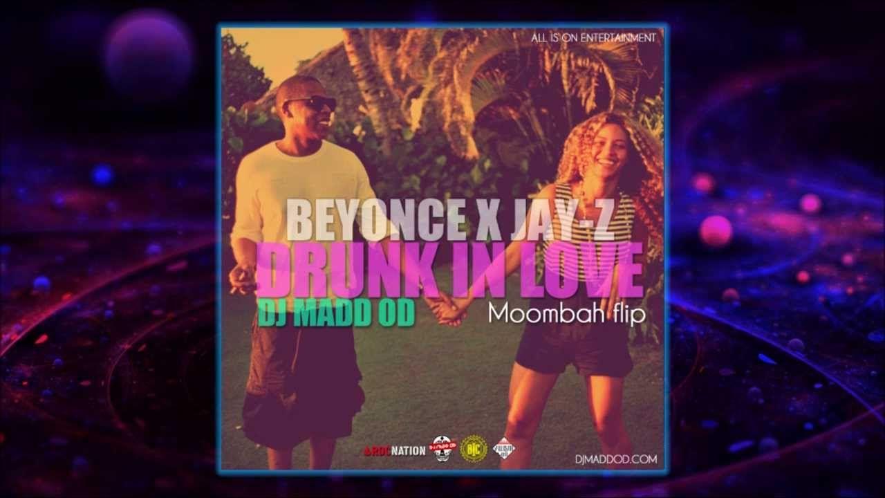 BEYONCE X JAY Z - DRUNK IN LOVE (DJ MADD OD MOOMBAHTON REMIX