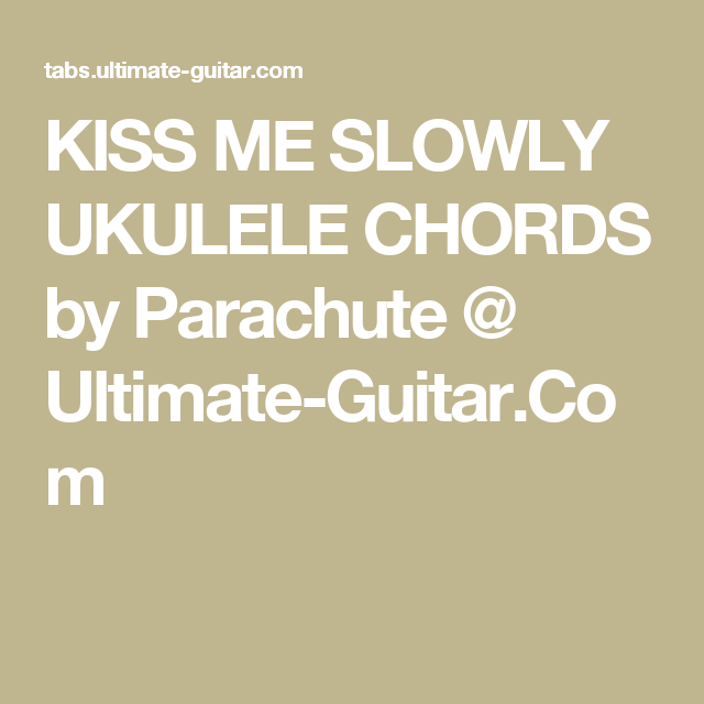 Modern Kiss Me Ukulele Chords Adornment - Song Chords Images - apa ...