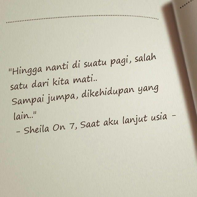 Bram Putra Perdhana On Instagram Sheila On 7 Saat Aku Lanjut Usia Textgram Quotes Indonesia Sheilaon7 So7 Usaihuja Lirik Lagu Lirik Lagu
