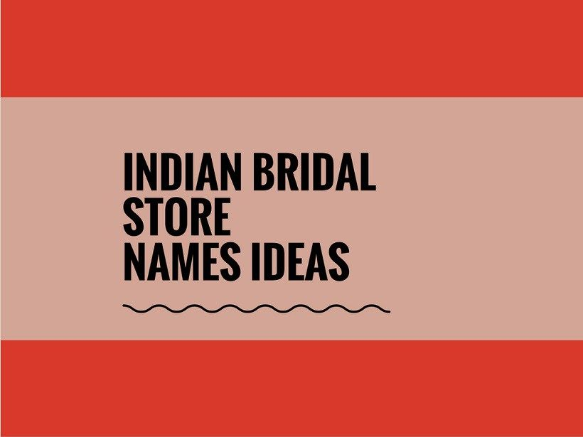 369 Unique Indian Bridal Shop Names Ideas With Images Shop