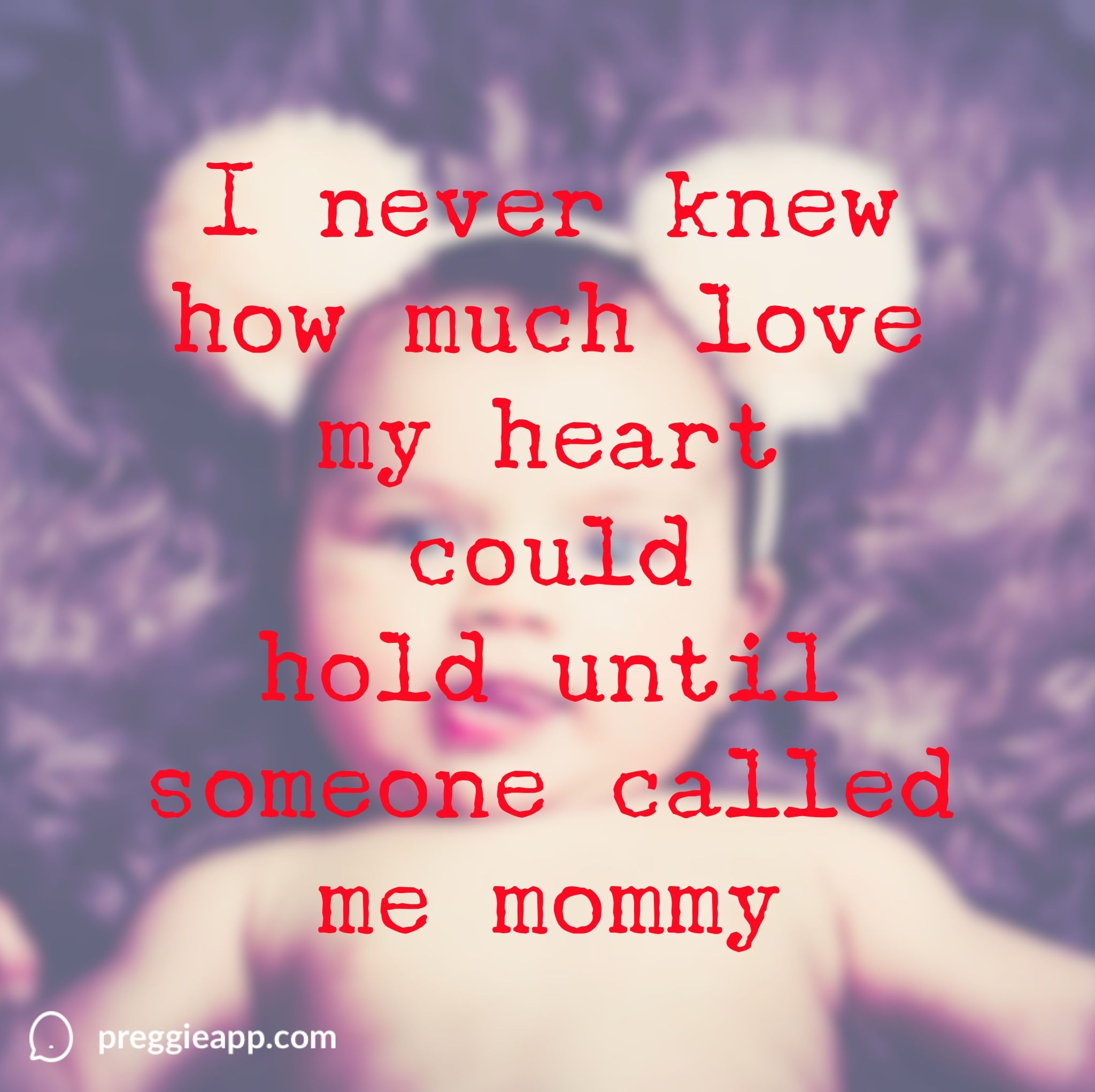 Having a child is just amazing I love being called mommy baby