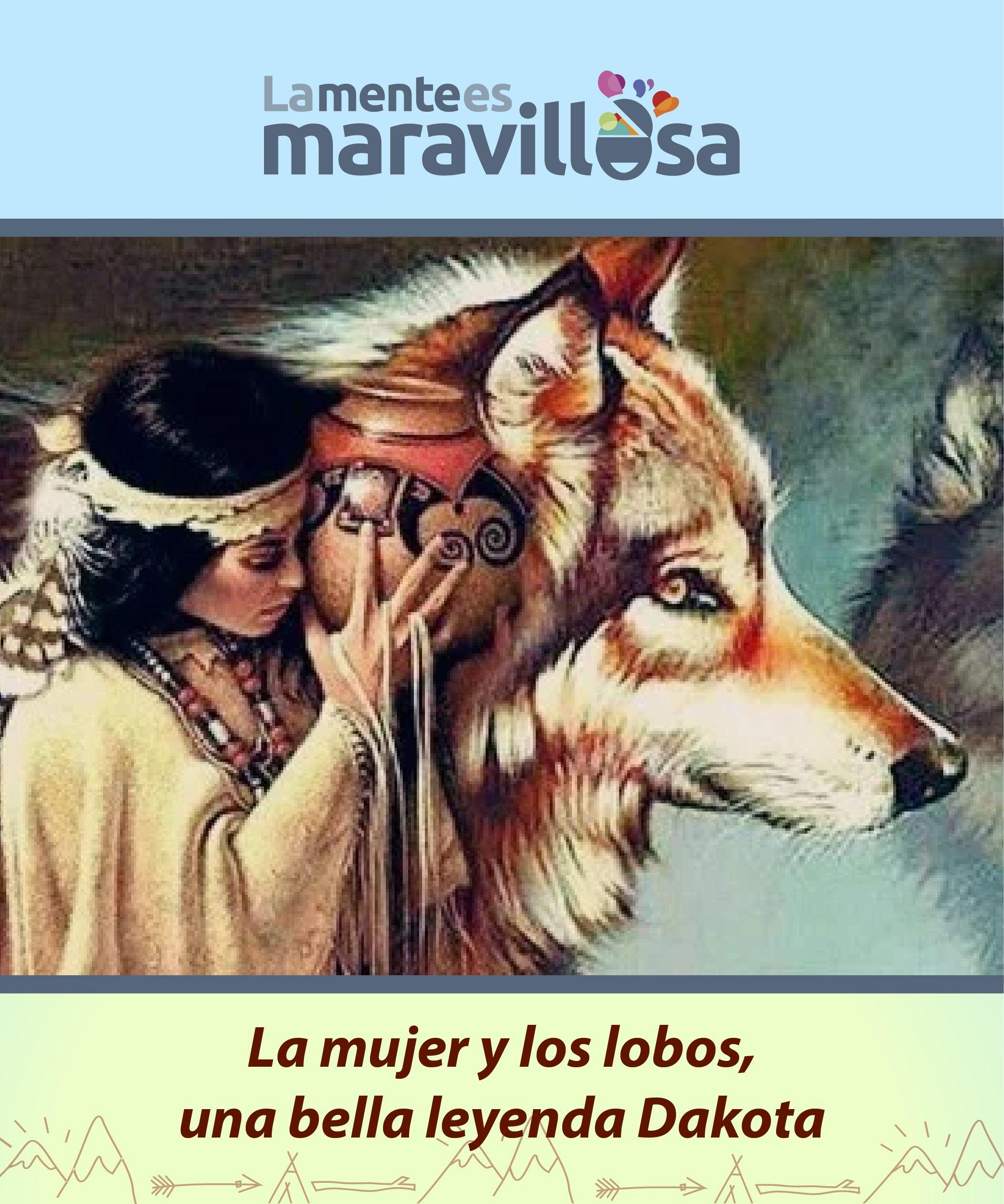 La Mujer Y Los Lobos Una Bella Leyenda Dakota Frases