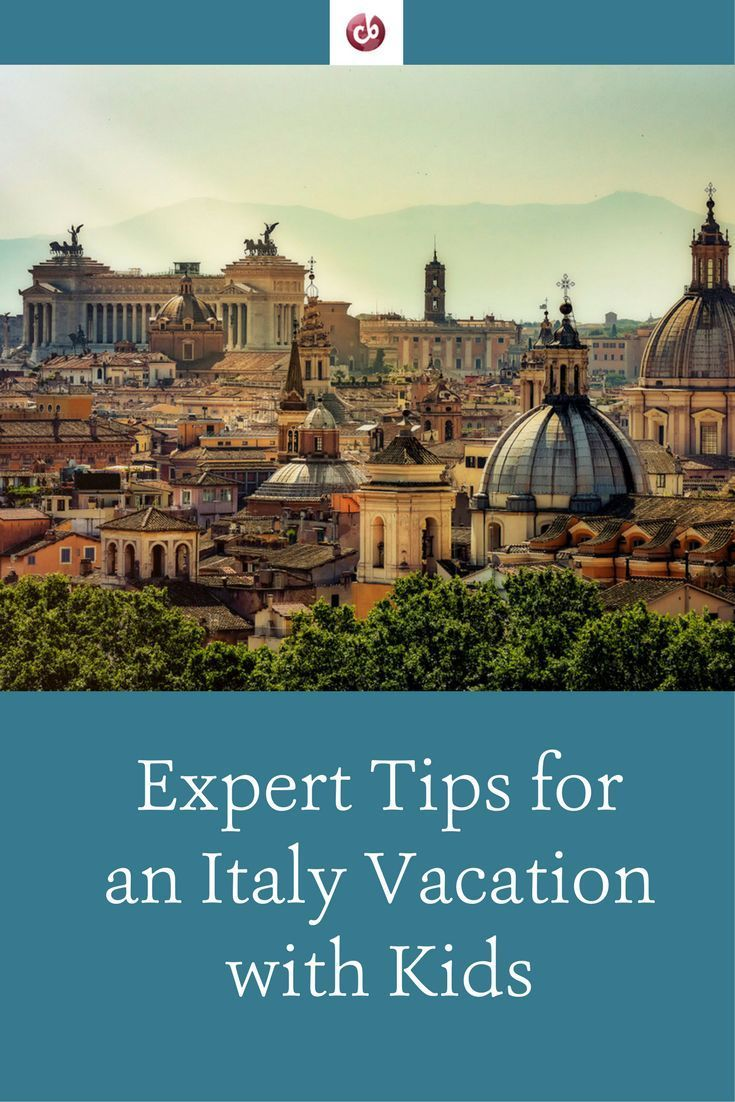 best places to go in italy with kids: live tips from a cb! expert in