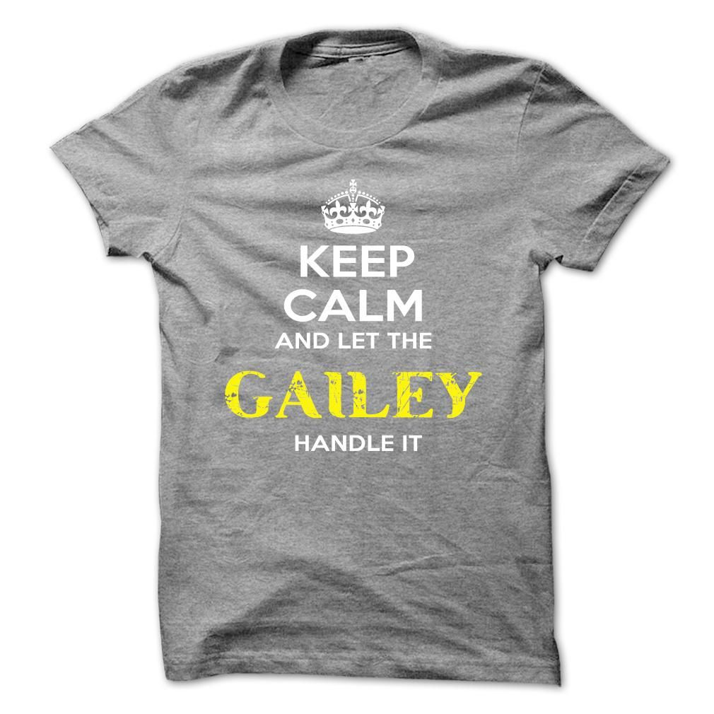 """[Hot tshirt name tags] Keep Calm And Let GAILEY Handle It  Tshirt-Online  If you dont like this shirt no problem you can search another shirt at """"SEARCH BOX"""" on the TOP  Tshirt Guys Lady Hodie  SHARE TAG FRIEND Get Discount Today Order now before we SELL OUT  Camping be wrong i am bagley tshirts calm and let gailey handle it keep calm and let"""