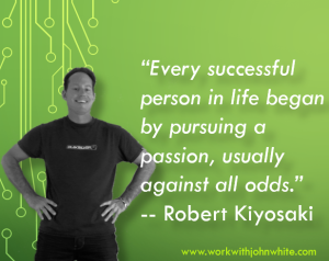 """""""Every successful person in life began by pursuing a passion, usually against all odds"""" --Robert Kiyosaki My blog post goes into detail on what it takes to be a business leader."""