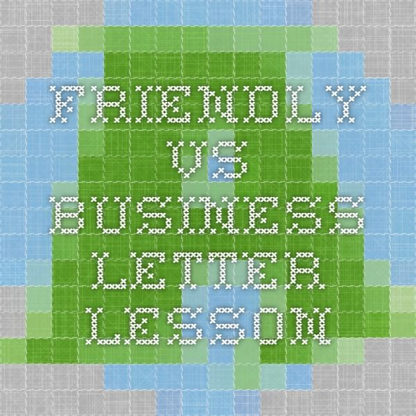 Friendly Vs Business Letter Lesson