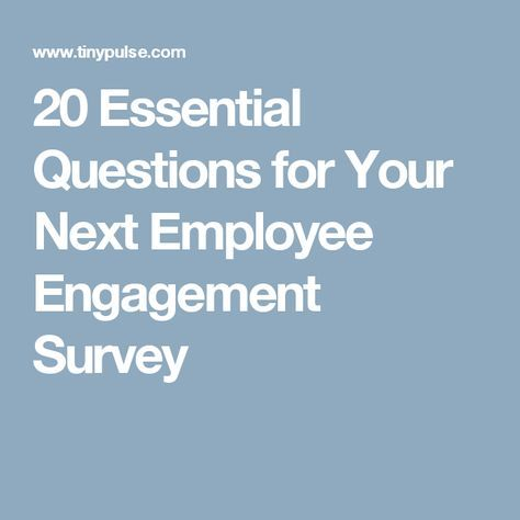 Essential Questions For Your Next Employee Engagement Survey