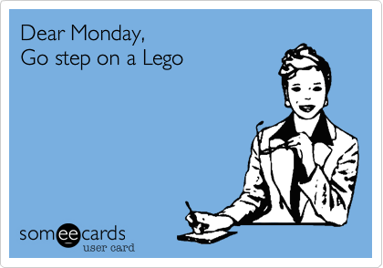 Monday Ecards Funny Funny Quotes Work Humor