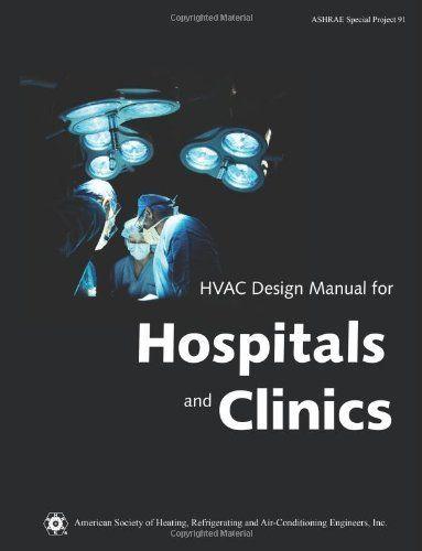 hvac design manual for hospitals and clinics by american society of rh pinterest com hvac design manual for hospitals hvac design manual for hospitals and clinics pdf