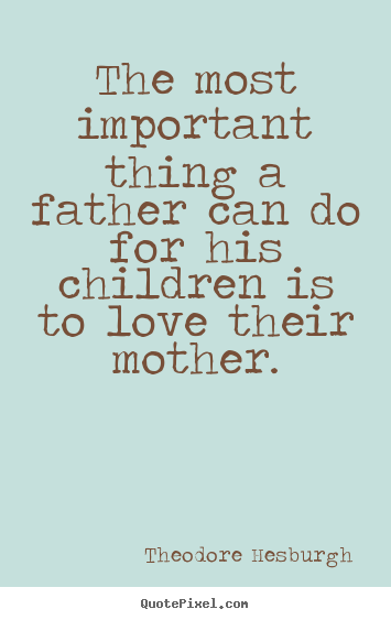 Love Your Children Quotes Children Is To Love Their Mother