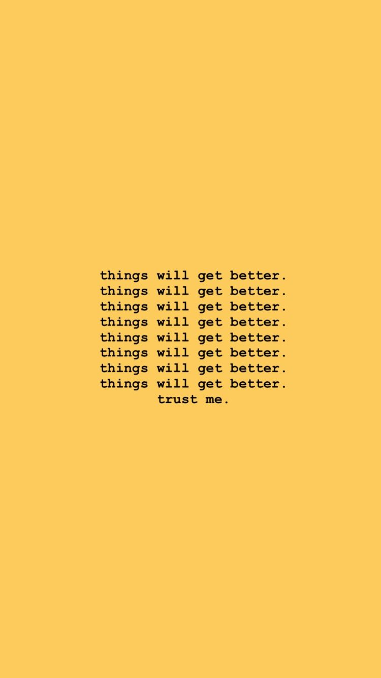 Things Will Get Better Trust Me Words Wallpaper Quotes Quotes