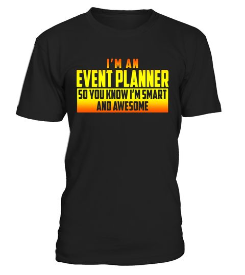 Smart and Awesome Event Planner TShirt Gradient Special Offer