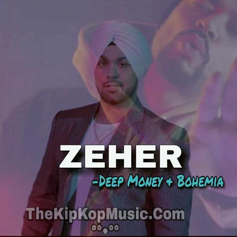 Zeher Deep Money And Bohemia Mp3 Song Download Listen Online