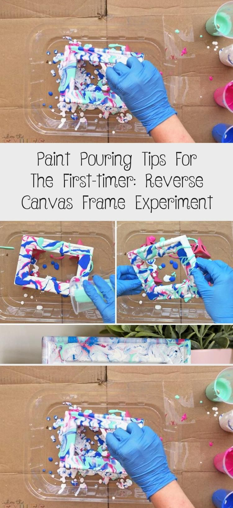 Learn how to make your own paint pouring art with these simple tips for beginners! Paint Pouring Tips for the First-Timer: Reverse Canvas Frame Experiment | Where The Smiles Have Been #paint #paintpouring #acrylicpaint #acrylicpaintpouring #art #paintingtips #reversecanvas #HomeDecorDIYVideosProjects #HomeDecorDIYVideosCheap #HomeDecorDIYVideosApartment #HomeDecorDIYVideosBedroom #HomeDecorDIYVideosOnABudget