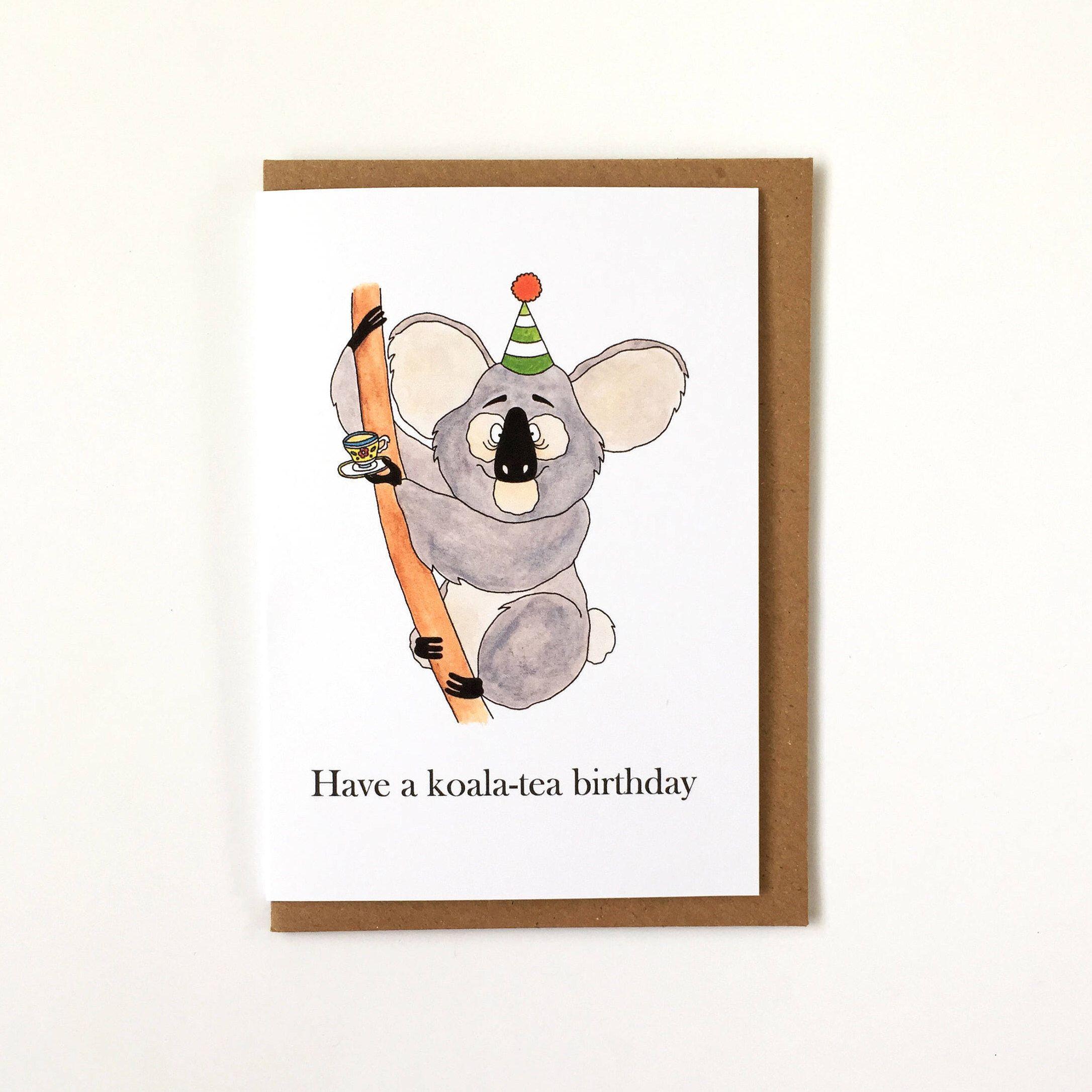 Have A Koala Tea Birthday Pun Humour Card Happy Birthday Etsy Happy Birthday Greetings Card Koala Tea Birthday Puns