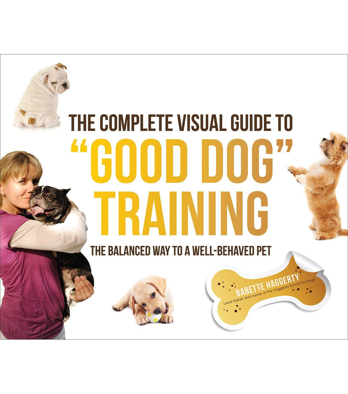 Babette Haggerty Complete Guide To Good Dog Training Book Best