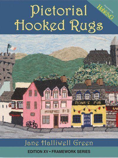 Pictorial Hooked Rugs Rug Hooking Magazine
