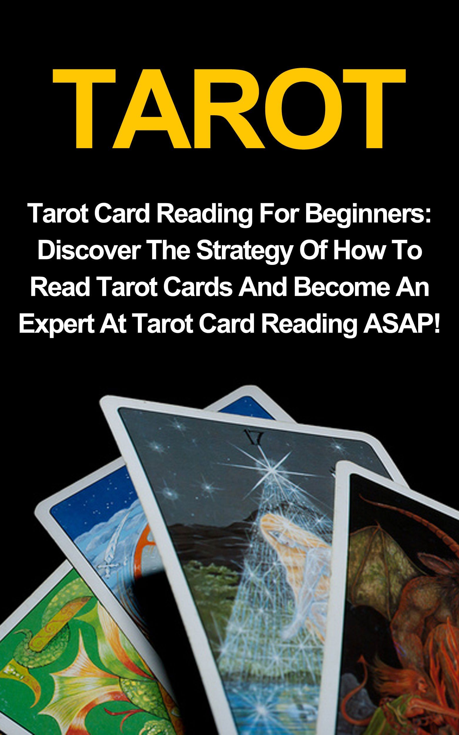 Tarot Cards For Beginners Discover The Strategy Of How To