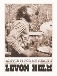 Watch Ain't in it for my health: A Film About Levon Helm (2013) Online in HD for Free