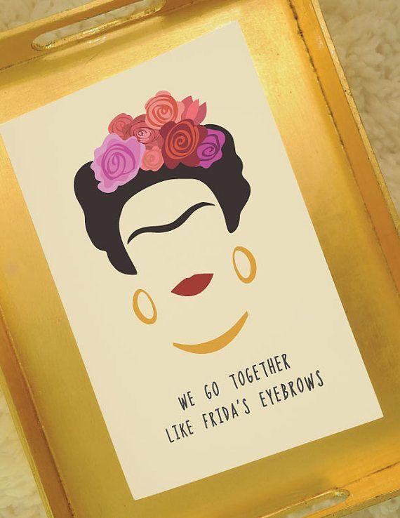 We Go Together Like Food For The Soul Pinterest Frida