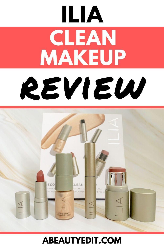 ILIA Clean Color Makeup Review A Beauty Edit in 2020