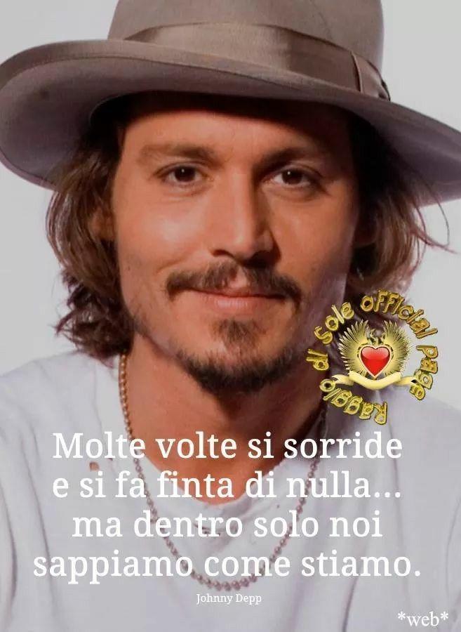 Frasi Sul Sorriso Johnny Depp.Pin Di Manu Su Frase Parole Umorismo Saggezza Citazioni Johnny Depp Forza Interiore