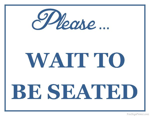 Printable Please Wait To Be Seated Sign Printables In 2019