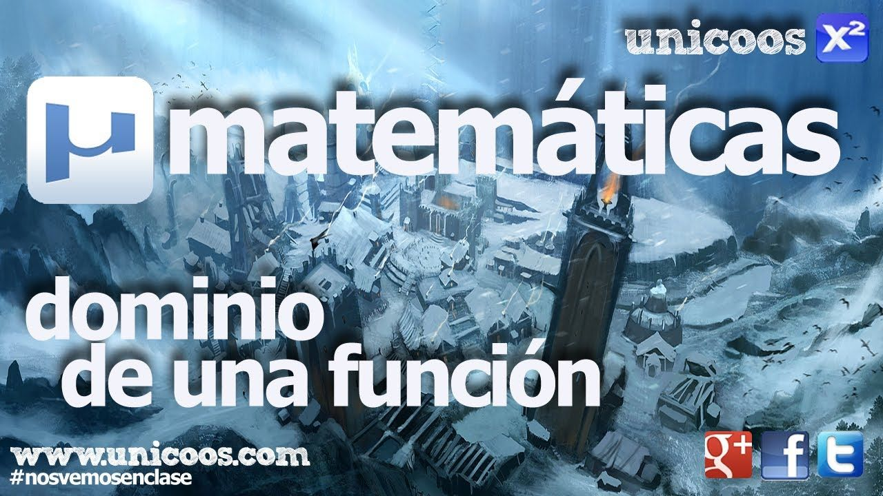 Dominio De Una Funcion 4ºeso Unicoos Matematicas Radicales Raices