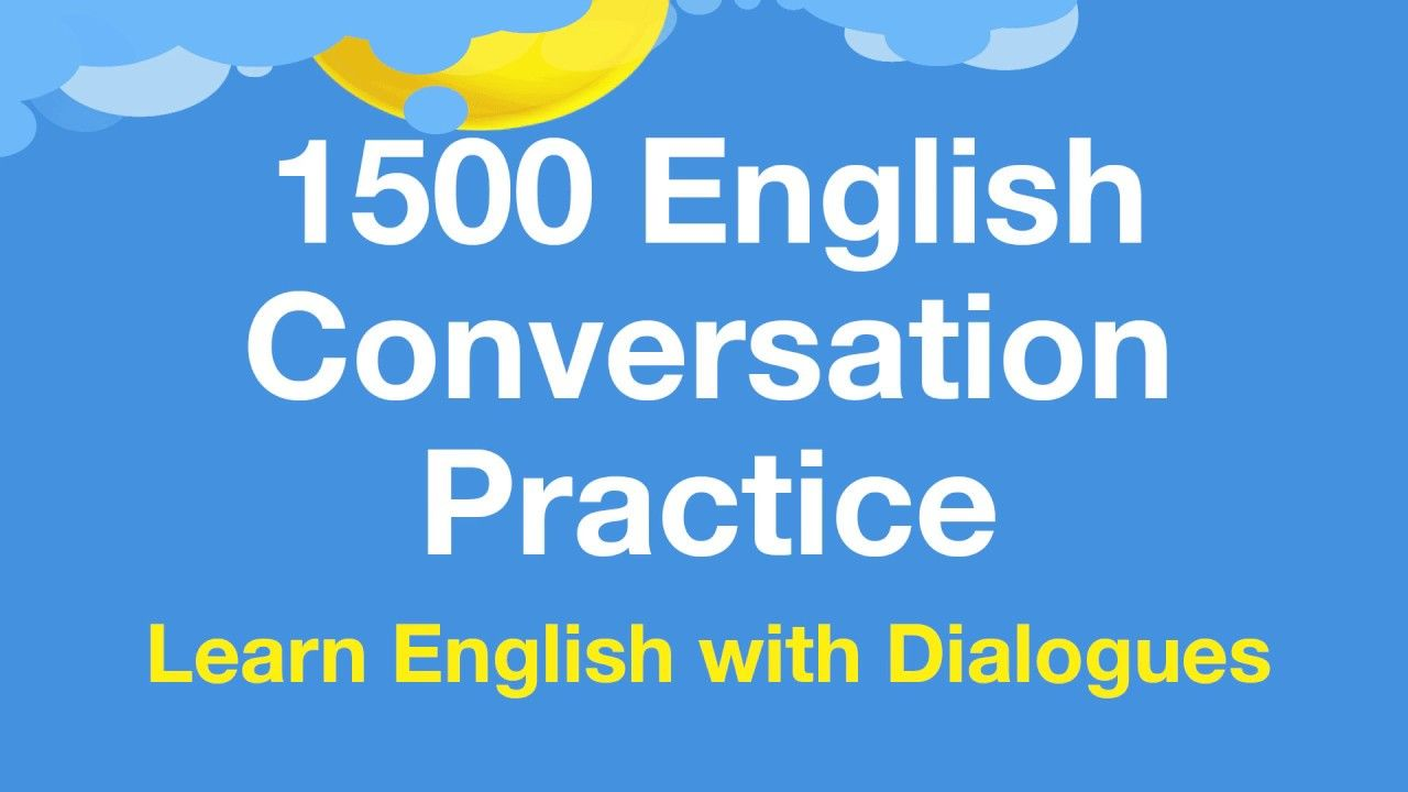 1500 English conversation practice Learn English with