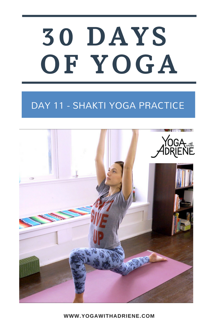 30 Days Of Yoga With Adriene Day 11 : adriene, Balances, Strengthens, Shakti, Energy., Considered, Essential, Yoga,, Challenge,