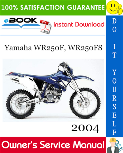 2004 Yamaha Wr250f Wr250fs Motorcycle Owner S Service Manual In 2020 Yamaha Repair Manuals Manual