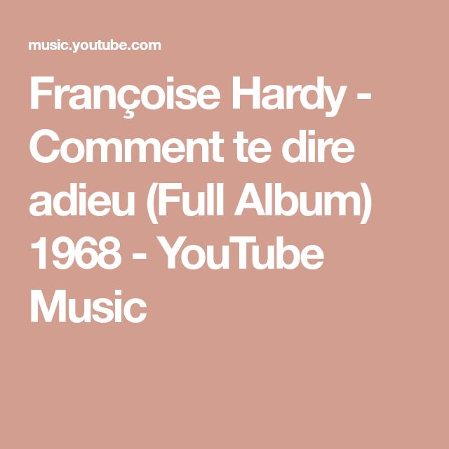 Francoise Hardy Comment Te Dire Adieu Full Album 1968 Youtube Music Francoise Hardy Album Teaching French