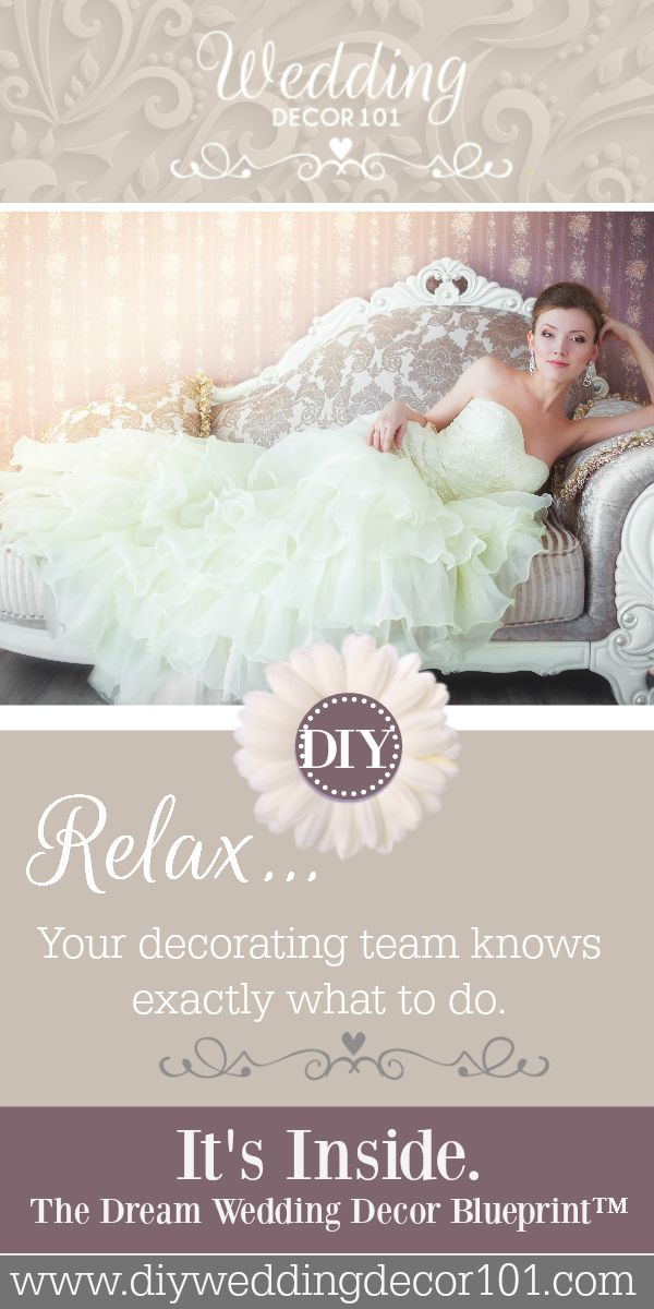 Relax get the diy dream wedding decor blueprint and your dream get the diy dream wedding decor blueprint and your dream team will know exactly what to do malvernweather Gallery