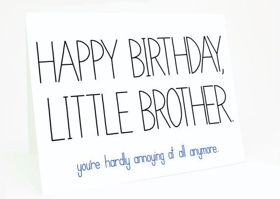 Funny Birthday Card - Birthday Card for Brother - Brother Birthday Card - Little Brother. #birthdayquotesforsister