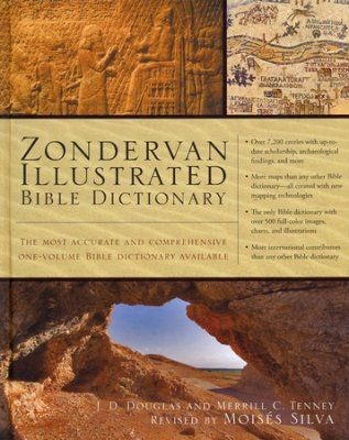 Zondervan Illustrated Bible Dictionary Based On Articles From The Zondervan Encyclopedia Of The Bible By Bible Dictionary Understanding The Bible Bible