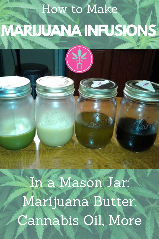 How to Make Marijuana Infusions Using the Mason Jar Method