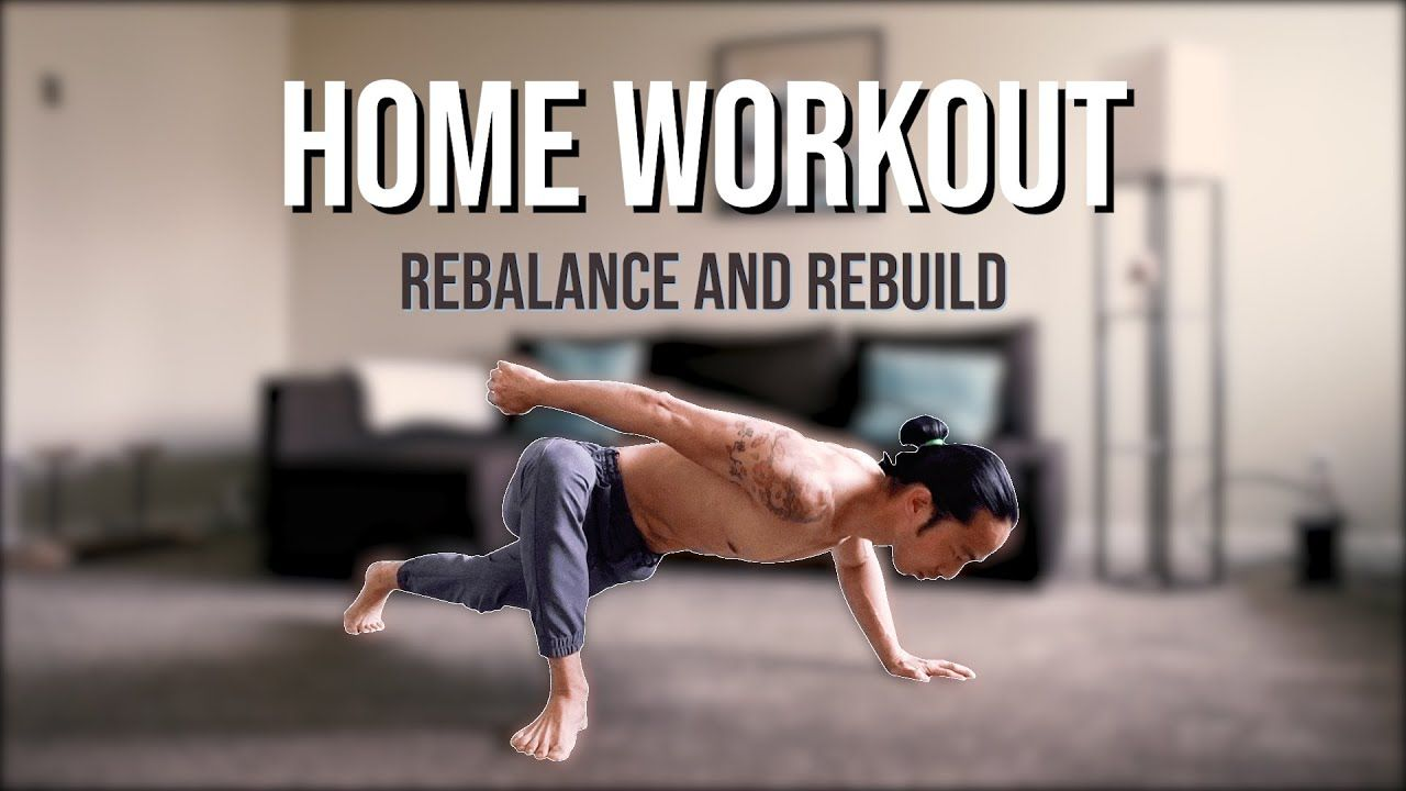 Home Workout Rebalance & Rebuild Your Body! YouTube in