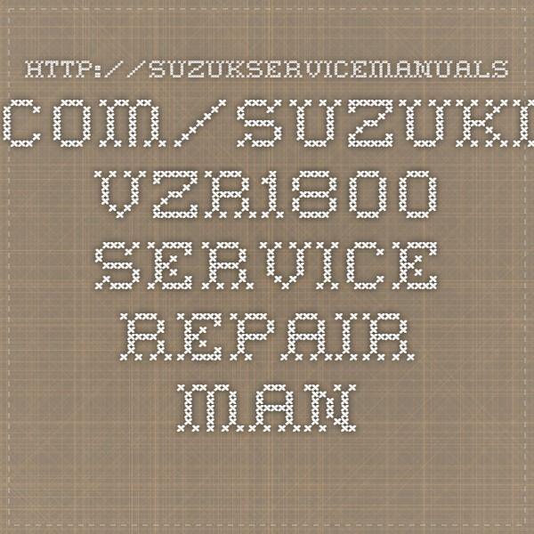 Suzuki Vzr1800 Service Repair Manuals Repair Manuals Repair Manual