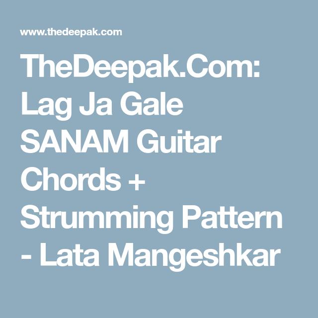TheDeepak.Com: Lag Ja Gale SANAM Guitar Chords + Strumming Pattern ...