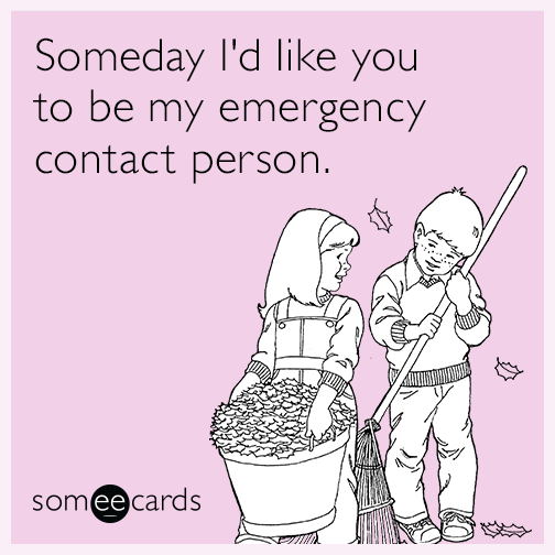 valentines day ecard of the day someday id like you to be my emergency - Ecard Valentines
