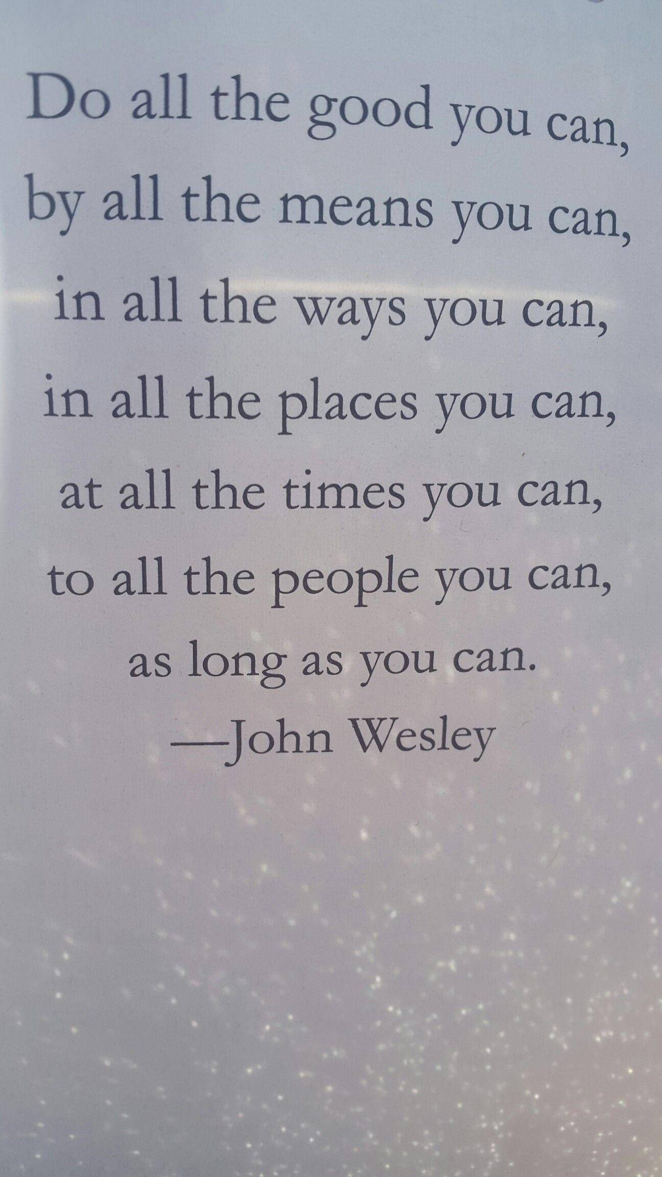Do All The Good You Can John Wesley John Wesley Quotes Good