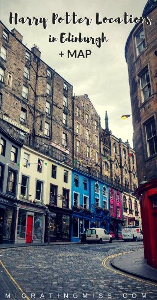 Harry Potter In Edinburgh The Top Locations Self Guided Tour Map Migrating Miss Europe Travel Europe Travel Guide Cool Places To Visit