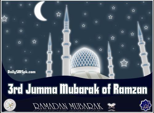 3rd Jumma Mubarak Of Ramadan Sms Third Ramzan Wallpaper Pics Wishes Jumma Mubarak Ramadan Jumma Mubarak Ramadan