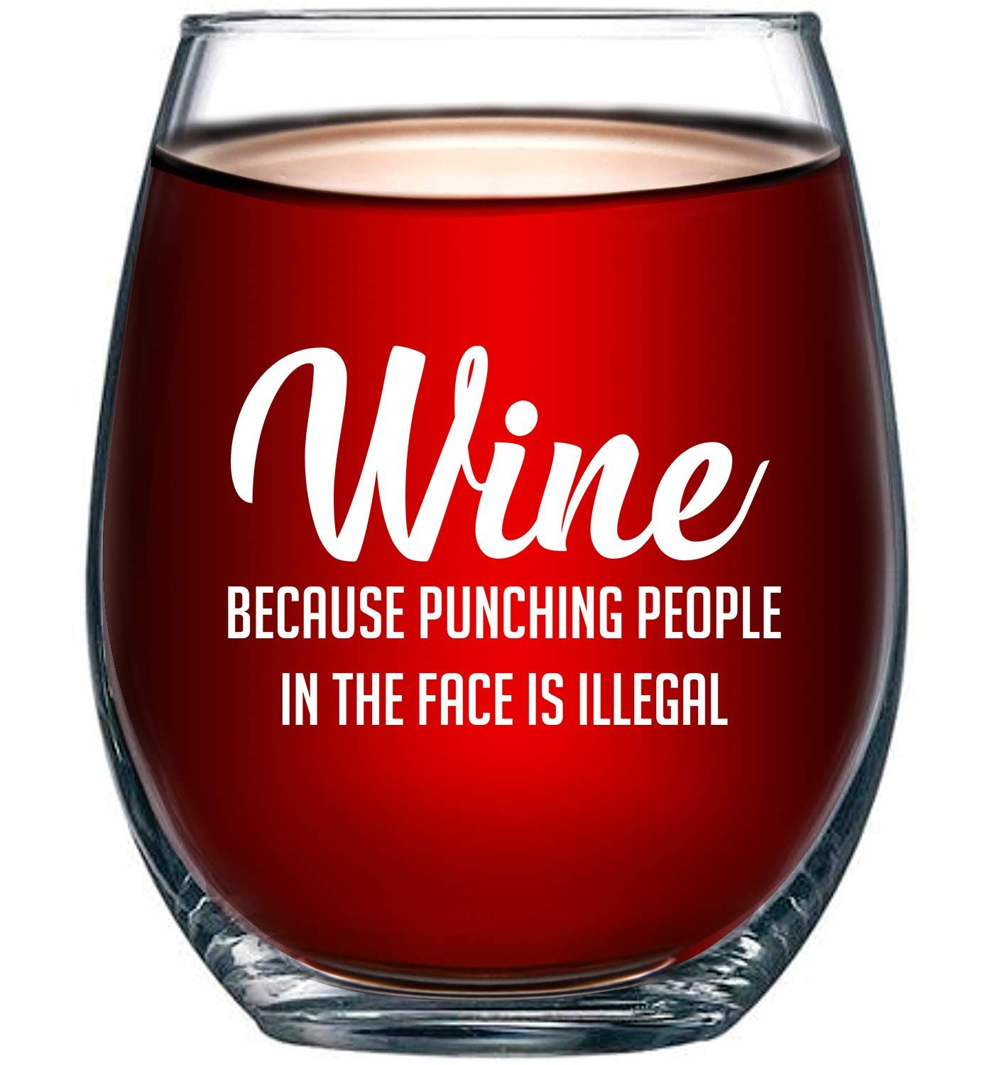 Because Punching People Illegal Funny In 2020 Funny Wine Glass Wine Humor Wine Gifts