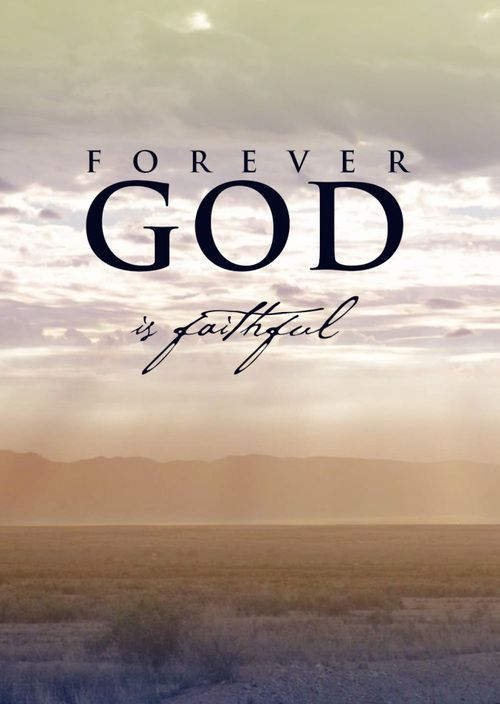 Forever God Is Faithful Quotes God Life Faith Christian Forever Mo